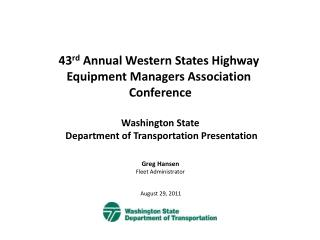 43 rd  Annual Western States Highway  Equipment Managers Association  Conference Washington State