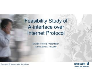 Feasibility Study of  A-interface over  Internet Protocol