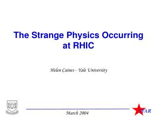 The Strange Physics Occurring  at RHIC