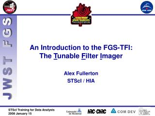 An Introduction to the FGS-TFI: The  T unable  F ilter  I mager