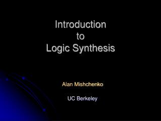 Introduction  to  Logic Synthesis