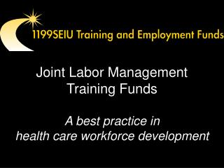 Joint Labor Management Training Funds