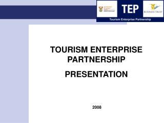 TOURISM ENTERPRISE PARTNERSHIP PRESENTATION