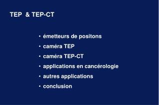TEP  & TEP-CT