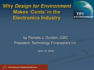 Why  Design for Environment  Makes 'Cents' in the  Electronics Industry