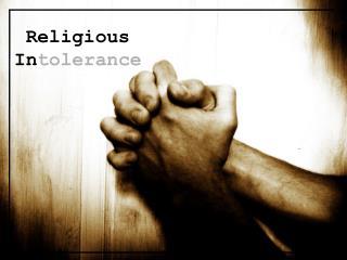 Religious In tolerance