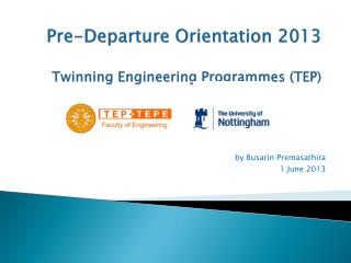 Pre-Departure Orientation 2013 Twinning Engineering  Programmes  (TEP)