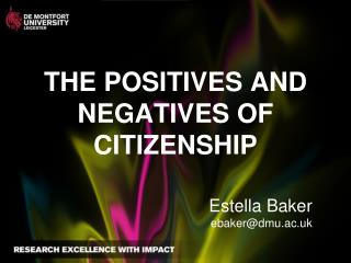 THE POSITIVES AND NEGATIVES OF CITIZENSHIP