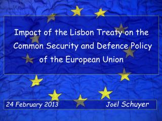 Impact of the Lisbon Treaty on the   Common Security and Defence Policy of the European Union