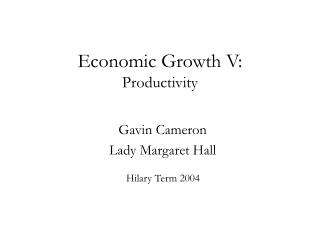 Economic Growth V: Productivity