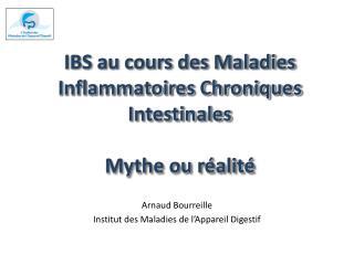 IBS au cours des Maladies Inflammatoires Chroniques Intestinales  Mythe ou réalité