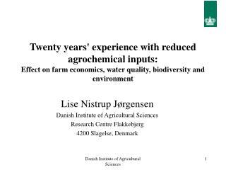 Lise Nistrup J�rgensen Danish Institute of Agricultural Sciences Research Centre Flakkebjerg