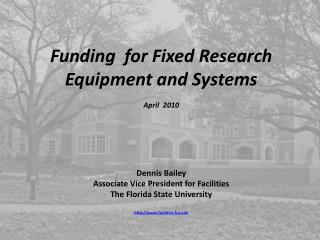 Funding  for Fixed Research Equipment and Systems April  2010 Dennis Bailey