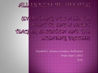 Hendrick''s  Science Complex Auditorium Friday Sept 7, 201`2 11:00