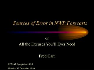 Sources of Error in NWP Forecasts
