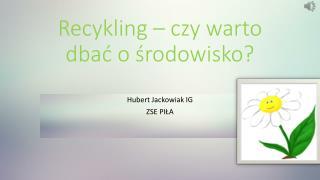 Recykling – czy warto dbać o środowisko?