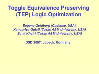 Toggle Equivalence Preserving (TEP) Logic Optimization