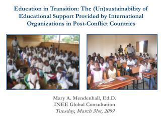 Mary A. Mendenhall, Ed.D. INEE Global Consultation Tuesday, March 31st, 2009
