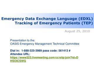Emergency Data Exchange Language (EDXL) Tracking of Emergency Patients (TEP)