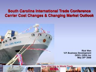South Carolina International Trade Conference Carrier Cost Changes & Changing Market Outlook