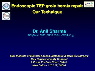 Dr. Anil Sharma MS (Bom), FICS, FRCS (Edin), FRCS (Eng).