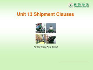 Unit 13 Shipment Clauses