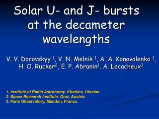 Solar U -  and J -  bursts at the decameter wavelengths
