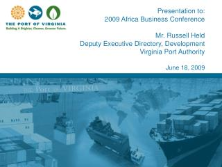 Presentation to: 2009 Africa Business Conference Mr. Russell Held