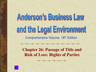 Chapter 26: Passage of Title and Risk of Loss: Rights of Parties