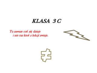 Ws K KLASA  3 C  w nasze