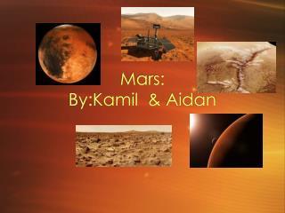 Mars: By:Kamil  & Aidan