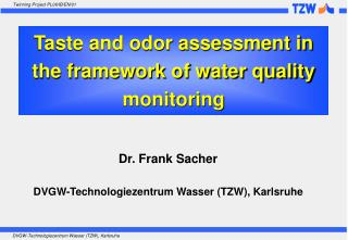 Taste and odor assessment in the framework of water quality monitoring