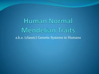 Human Normal  Mendelian  Traits