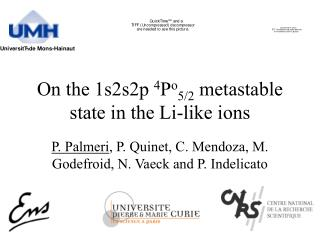 On the 1s2s2p  4 P o 5/2  metastable state in the Li-like ions