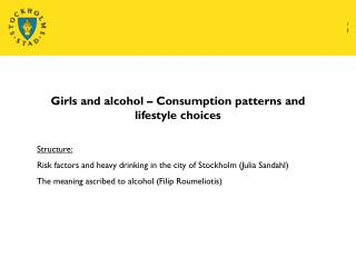 Girls and alcohol – Consumption patterns and lifestyle choices Structure: