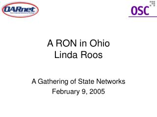 A RON in Ohio Linda Roos