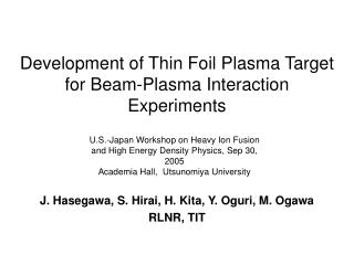 Development of Thin Foil Plasma Target for Beam-Plasma Interaction Experiments