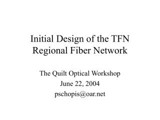 Initial Design of the TFN Regional Fiber Network