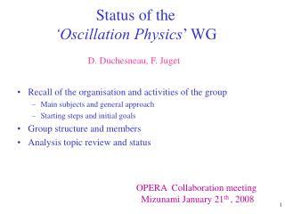 Status of the  'Oscillation Physics ' WG