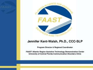 Jennifer Kent-Walsh, Ph.D., CCC-SLP Program Director & Regional Coordinator