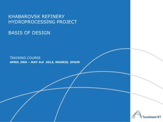 KHABAROVSK REFINERY  HYDROPROCESSING PROJECT BASIS OF DESIGN