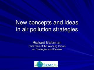 New concepts and ideas  in air pollution strategies