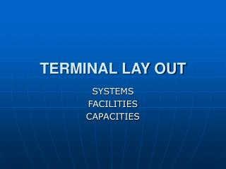 TERMINAL LAY OUT