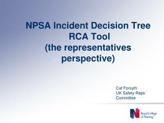 NPSA Incident Decision Tree   RCA Tool  (the representatives perspective)