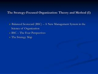 The Strategy-Focused Organization: Theory and Method I