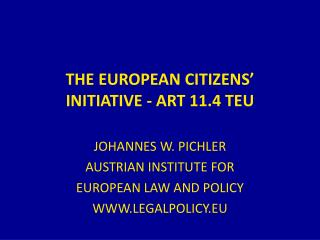 THE EUROPEAN CITIZENS' INITIATIVE - ART 11.4 TEU