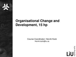 Organisational Change and Development, 15 hp