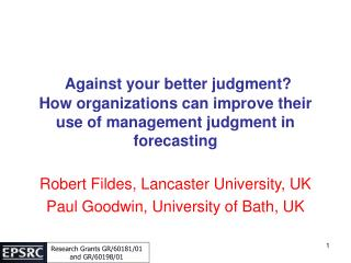 Against your better judgment  How organizations can improve their use of management judgment in forecasting