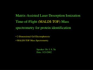 Matrix-Assisted Laser Desorption Ionization Time-of-Flight MALDI-TOF Mass spectrometry for protein identification   2-Di