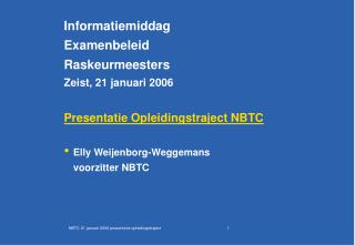 Informatiemiddag Examenbeleid Raskeurmeesters Zeist, 21 januari 2006